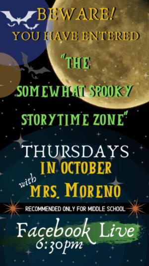 REMINDER to MIDDLE SCHOOLERS!  Somewhat Spooky Story Time