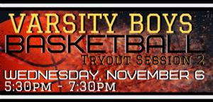 REMINDER! VARSITY BOYS (7-8) BASKETBALL TRYOUTS!