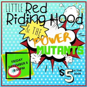 LITTLE RED RIDING HOOD & THE POWER MUTANTS!